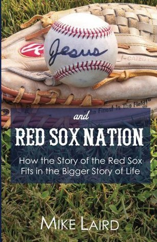 Jesus and Red Sox Nation  by  Mike Laird