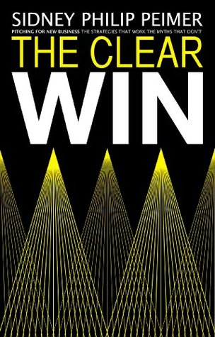 The Clear Win  by  Sidney Phillip Peimer