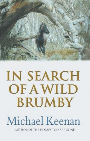 In Search of a Wild Brumby Michael Keenan