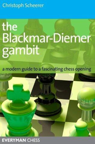 The Blackmar-Diemer Gambit Christoph Scheerer