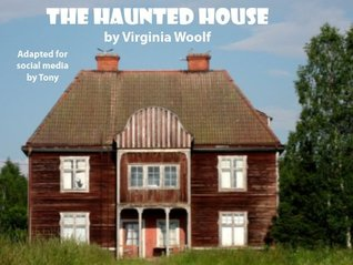 The Haunted House Virginia Woolf