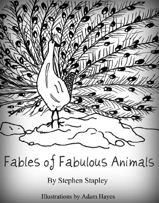 Fables of Fabulous Animals  by  Stephen Stapley