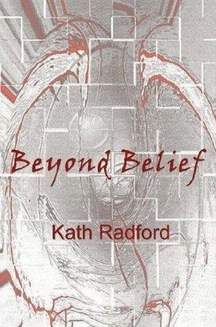 Beyond Belief  by  Radford Kath