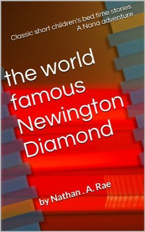 a Nanna adventure - the world famous Newington Diamond  by  Nathan. A. Rae