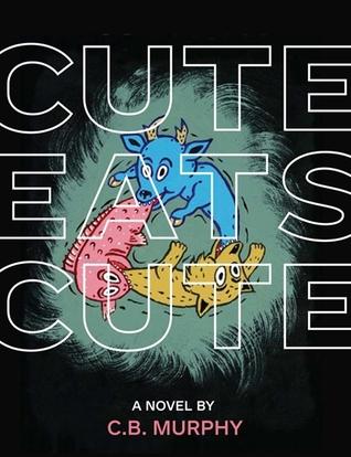 Cute Eats Cute -XLD  by  C.B. Murphy