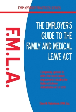 The Employer's Guide to the Family and Medical Leave Act  by  Diane M. Pfadenhauer