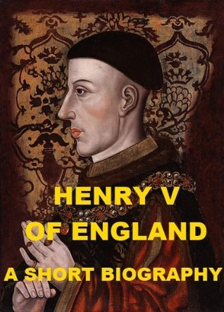 Henry V of England - A Short Biography  by  Charles Lethbridge Kingsford