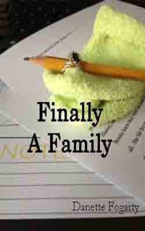 Finally A Family  by  Danette Fogarty