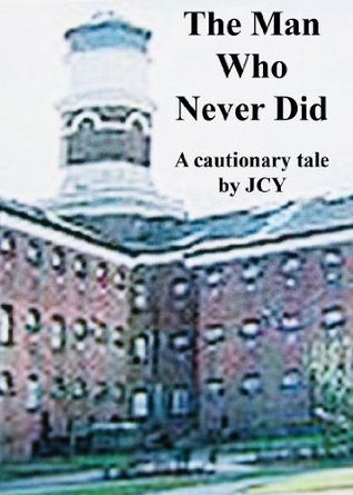 The Man Who Never Did  by  John York