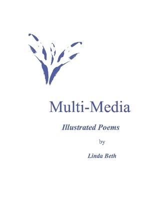 Multi-Media: Illustrated Poems  by  Linda Beth