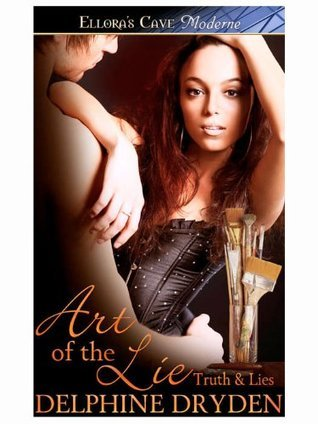 Art of the Lie (Truth and Lies, #2)  by  Delphine Dryden