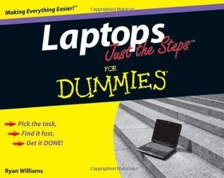 Laptops Just the Steps For Dummies Ryan C. Williams