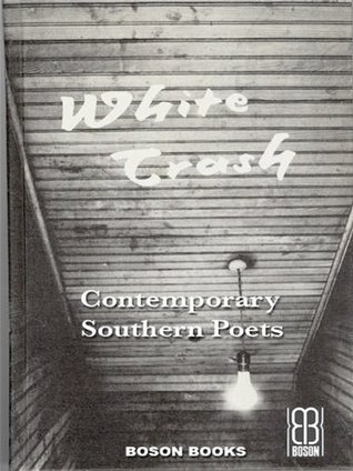 White Trash: An Anthology of Contemporary Southern Poets  by  Nancy C McAllister