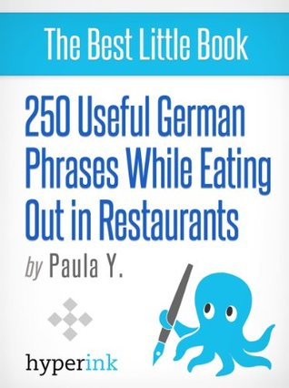 250 Useful German Phrases for Eating Out in Restaurants Paula Y.