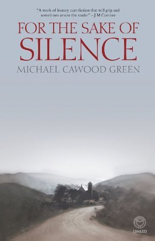 For the Sake of Silence  by  Michael Cawood-Green