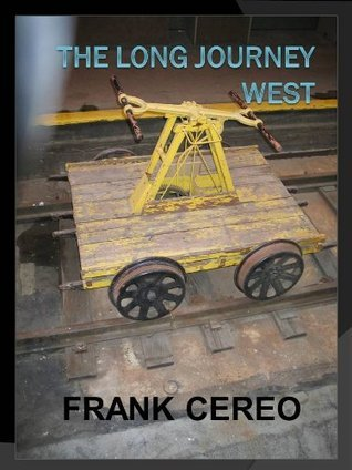 The Long Journey West  by  Frank Cereo