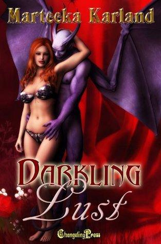 Darkling Lust Marteeka Karland