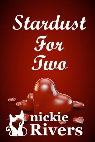 Stardust For Two Nickie Rivers