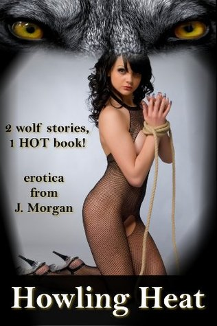Howling Heat  by  J.   Morgan
