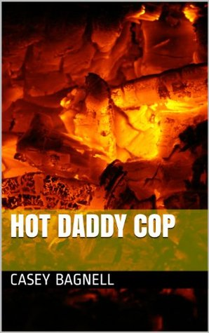 The Hot Daddy Cop Collection Casey Bagnell