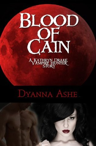 Blood of Cain Dyanna Ashe