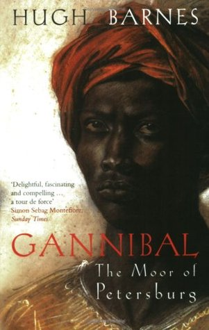 The Stolen Prince: Gannibal, Adopted Son of Peter the Great, Great-Grandfather of Alexander Pushkin, and Europes First Black Intellectua  by  Hugh Barnes