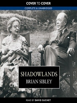 Shadowlands: The Love Story of C. S. Lewis and Joy Davidman Brian Sibley