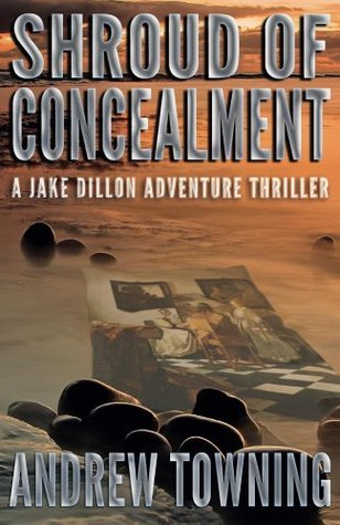 Shroud of Concealment (Jake Dillon, #3) Andrew Towning