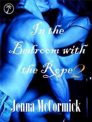 Fraying (In the Bedroom with the Rope #2)  by  Jenna McCormick