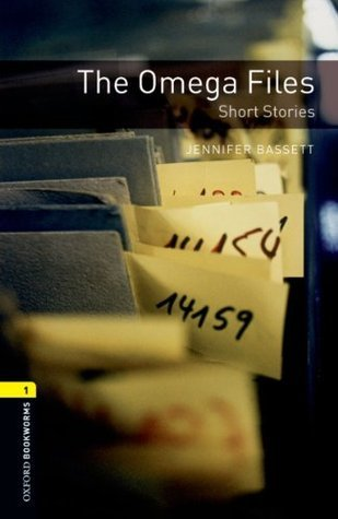 The Omega Files: Short Stories (Oxford Bookworms Library)  by  Jennifer Bassett