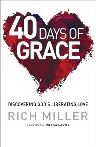 40 Days of Grace Rich Miller