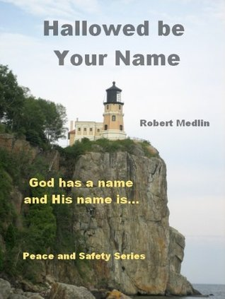 Hallowed be Your Name  by  Robert Medlin