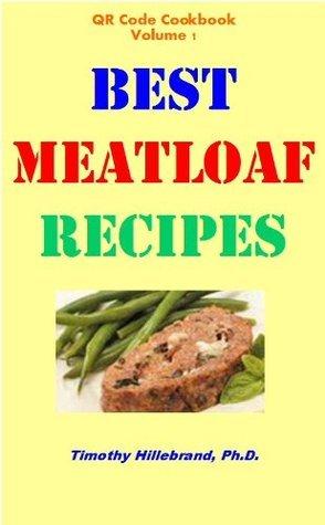 Best Meatloaf Recipes (QR Cookbooks)  by  Timothy Hillebrand
