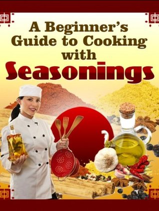 Seasonings, Cooking With Spices Michael Malega