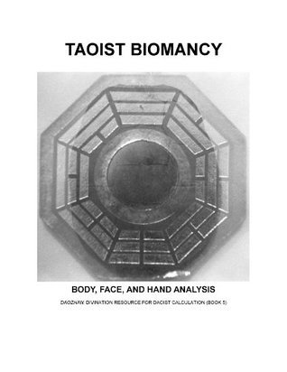 TAOIST BIOMANCY: Body, Face, and Hand Analysis  by  Michael Hamilton