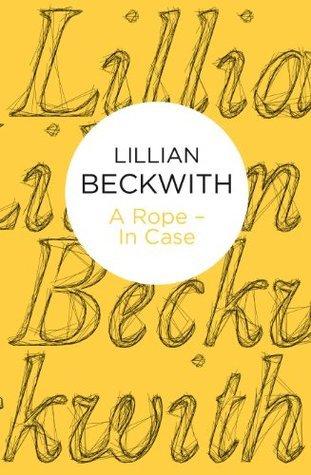 A Rope - In Case (Hebridean Tales 4) (Bello) (Lillian Beckwiths Hebridean Tales) Lillian Beckwith