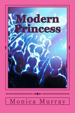Modern Princess  by  Monica Murray