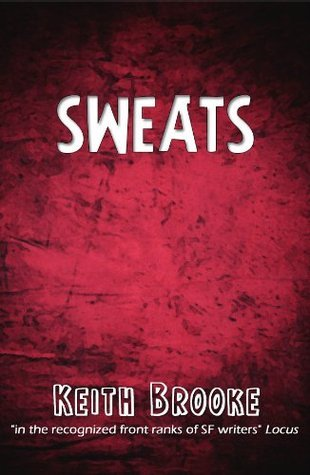 Sweats (a near-future science-fiction technothriller)  by  Keith Brooke