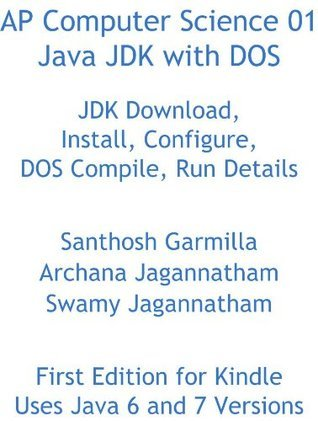 AP Computer Science 01 Java JDK with DOS Santhosh Garmilla