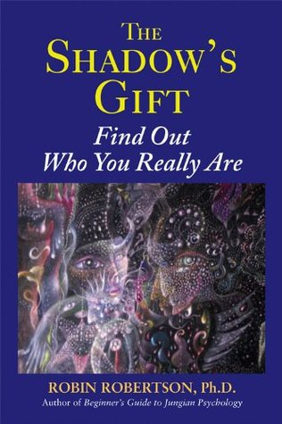 The Shadows Gift: Find Out Who You Really Are Robin  Robertson