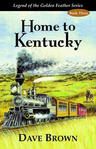 Home To Kentucky  by  Dave Brown