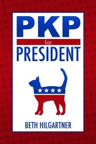 PKP For President  by  Beth Hilgartner