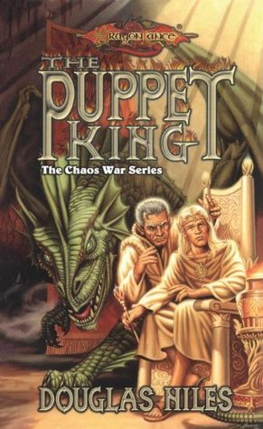 The Puppet King: The Chaos Wars, Book 3 (The Chaos War Series) Douglas Niles