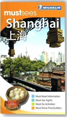 Shanghai Must Sees Guide Michelin 2012-2013  by  Michelin