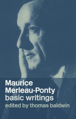 Merleau-Ponty Thomas Baldwin