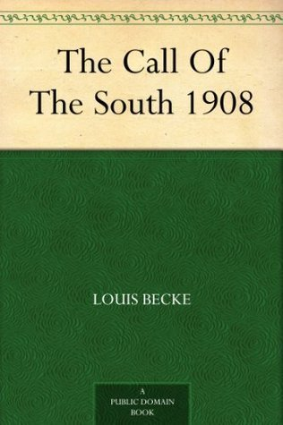 The Call Of The South 1908  by  Louis Becke