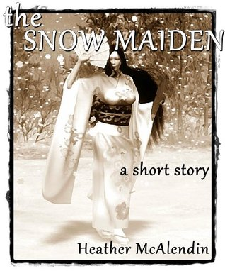 The Snow Maiden Heather McAlendin