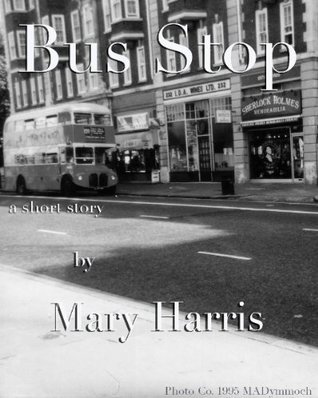 Bus Stop  by  Mary Harris
