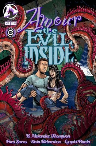 The Evil Inside/Amour #6  by  B. Alex Thompson