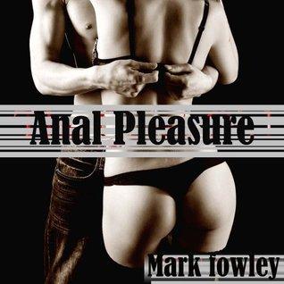 Anal Pleasure Mark Fowley